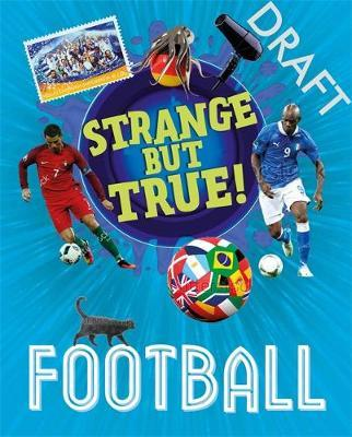 Strange But True!: Football (BOK)