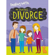 Dealing With...: My Parents' Divorce (BOK)