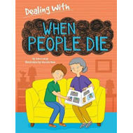 Dealing With...: When People Die (BOK)