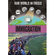 Our World in Crisis: Immigration (BOK)