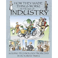 How They Made Things Work: In the Age of Industry (BOK)