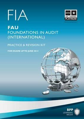 FIA - Foundations in Audit (International) - FAU INT: Revision Kit (BOK)