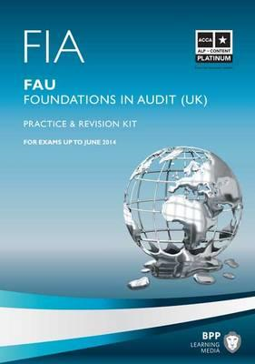 FIA - Foundations in Audit (UK) - FAU UK: Revision Kit (BOK)