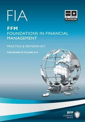 FIA - Foundations in Financial Management - FFM: Revision Kit (BOK)