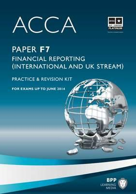 ACCA - F7 Financial Reporting (International & UK): Revision Kit (BOK)