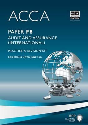 ACCA - F8 Audit and Assurance (International): Revision Kit (BOK)