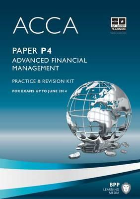 ACCA - P4 Advanced Financial Management: Revision Kit (BOK)