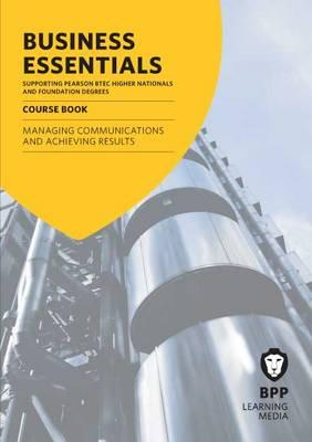 Business Essentials Managing Communications and Achieving Re (BOK)