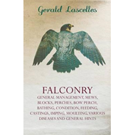 Falconry - General Management, Mews, Blocks, Perches, Bow Pe (BOK)