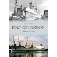 Port of London Through Time (BOK)