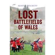 Lost Battlefields of Wales (BOK)