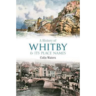 History of Whitby and Its Place Names (BOK)