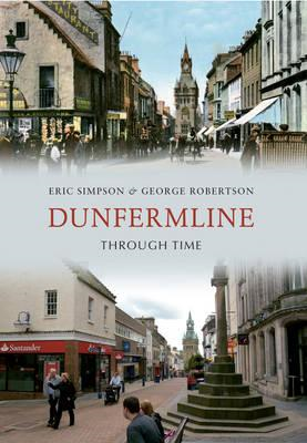 Dunfermline Through Time (BOK)