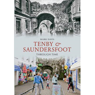 Tenby & Saundersfoot Through Time (BOK)