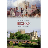 Hexham Through Time (BOK)