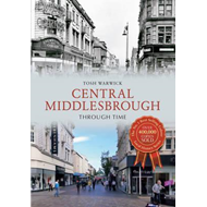 Central Middlesbrough Through Time (BOK)