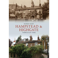 Hampstead & Highgate Through Time (BOK)