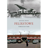Felixstowe Through Time (BOK)