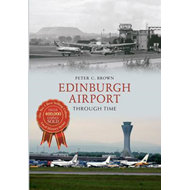 Edinburgh Airport Through Time (BOK)