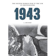 1943: The Second World War in the Air in Photographs (BOK)