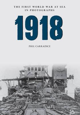 1918: The First World War at Sea in Photographs (BOK)