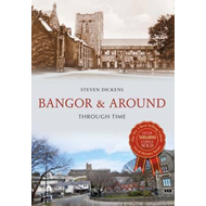 Bangor & Around Through Time (BOK)