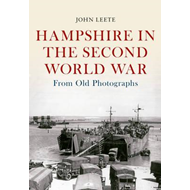 Hampshire in the Second World War from Old Photographs (BOK)