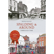 Spalding & Around Through Time (BOK)