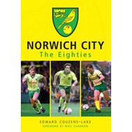 Norwich City the Eighties (BOK)
