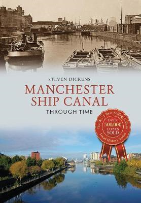Manchester Ship Canal Through Time (BOK)