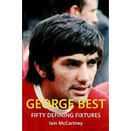 George Best Fifty Defining Fixtures (BOK)