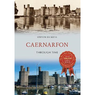 Caernarfon Through Time (BOK)