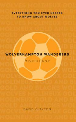 Wolverhampton Wanderers Miscellany (BOK)