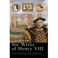In the Footsteps of the Six Wives of Henry VIII (BOK)