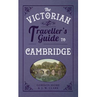 Victorian Traveller's Guide to Cambridge (BOK)