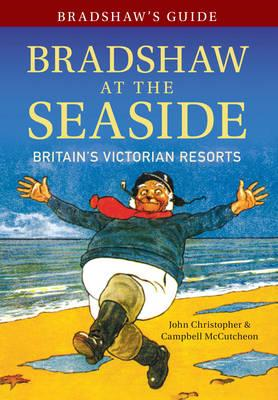 Bradshaw's Guide: Bradshaw at the Seaside (BOK)