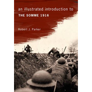 Illustrated Introduction to the Somme 1916 (BOK)