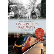 Liverpool's Railways Through Time (BOK)