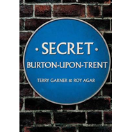 Secret Burton-Upon-Trent (BOK)