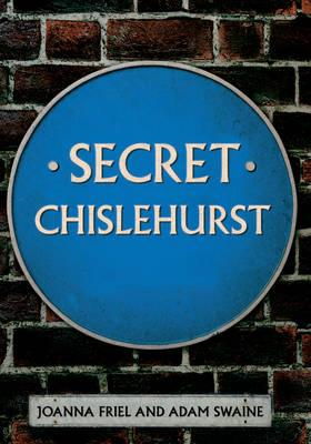 Secret Chislehurst (BOK)