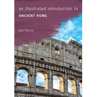 Illustrated Introduction to Ancient Rome (BOK)