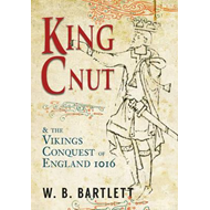 King Cnut and the Viking Conquest of England 1016 (BOK)