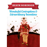 Heath Robinson: Wonderful Contraptions and Extraordinary Inv (BOK)