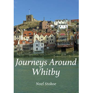 Journeys Around Whitby (BOK)