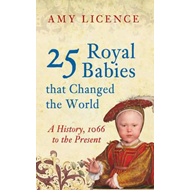 25 Royal Babies That Changed the World (BOK)