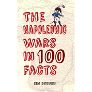 Napoleonic Wars in 100 Facts (BOK)