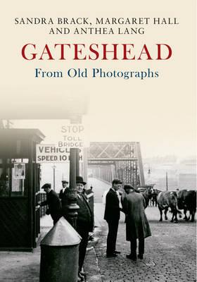 Gateshead from Old Photographs (BOK)