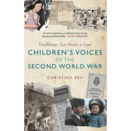 Children's Voices of the Second World War (BOK)
