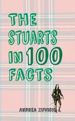 Stuarts in 100 Facts (BOK)
