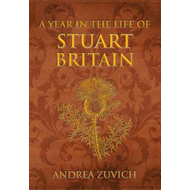 Year in the Life of Stuart Britain (BOK)